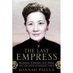 2010-02-09. The Last Empress, by Hannah Pakula