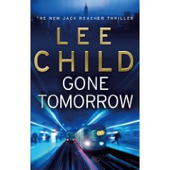 2010-02-28. Gone Tomorrow, Lee Child