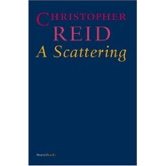 2010-03-08. A Scattering, by Christopher Reid