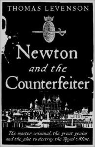 2010-03-13. Newton And The Counterfeiter, Thomas Levenson