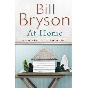 2010-06-07. At Home by Bill Bryson