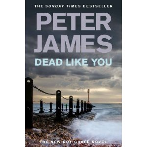2010-06-07. Dead Like You, by Peter James