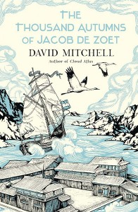 2010-07-28. The Thousand Autumns Of Jacob de Zoet, by David Mitchell
