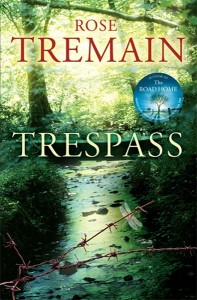 2010-07-28. Trespass, by Rose Tremain