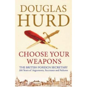 2010-08-26.Choose Your Weapon, by Douglas Hurd
