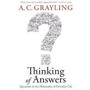 2010-08-28. Thinking Of Answers, AC Grayling