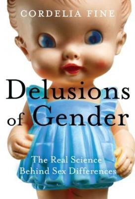 书名:《性别的误识》(Delusions of Gender) 作者:科迪莉亚•法恩(Cordelia Fine) 出版社:Icon Books 出版时间:2011年2月