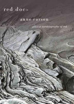 加拿大:安妮•卡尔森(Anne Carson)的《红色续传》(Red Doc>)