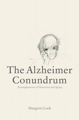 书名:《阿尔兹海默症难题》(The Alzheimer Conundrum) 作者:玛格丽特•洛克(Margaret Lock) 出版社:普林斯顿大学出版社 出版时间:2013年10月