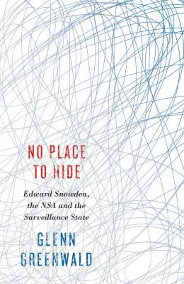书名:《无处可藏》(No Place To Hide) 作者:格伦•格林沃尔德(Glenn Greenwald) 出版社:Hamish Hamilton (企鹅集团旗下出版社) 出版时间:2014年5月