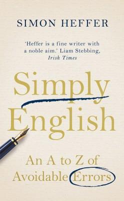 书名:《简练英语》(Simply English) 作者:西蒙•黑费尔(Simon Heffer) 出版社:兰登书屋(Random House Books) 出版时间:2014年5月