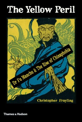书名:《黄祸》 (The Yellow Peril) 作者:克里斯托弗•弗雷林(Christopher Frayling) 出版社:Thames & Hudson 出版时间:2014年10月