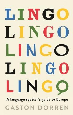 书名:《语言》(Lingo) 作者:加斯顿•多伦(Gaston Dorren) 出版社:Profile Books 出版日期:2014年11月