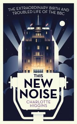 书名:《新噪音》(This New Noise) 作者:夏洛特•希金斯(Charlotte Higgins) 出版社:Guardian Faber publishing 出版时间:2015年6月