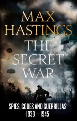 书名:《秘密战争》(The Secret War) 作者:马克斯•黑斯廷斯(Max Hastings) 出版社:William Collins 出版时间:2015年9月10日