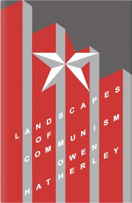 书名:《共产主义建筑景观》(Landscapes of Communism) 作者:欧文•哈瑟利(Owen Hatherley) 出版社:Allen Lane 出版时间:2015年6月