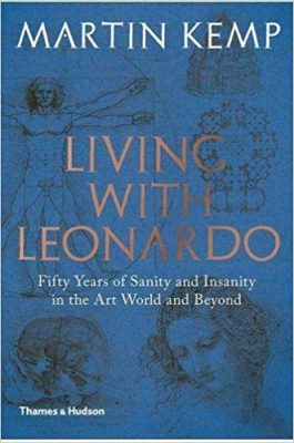 Living with Leonardo: Fifty Years of Sanity and Insanity in the Art World and Beyond