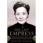 2010-02-09. The Last Empress, by Hannah Pakula