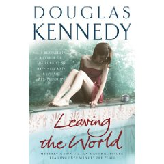 2010-03-08. Leaving The World, by Douglas Kennedy