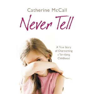 2010-04-19. Never Tell, by Catherine McCall