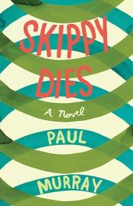 2010-07-28. Skippy Dies, by Paul Murray