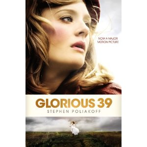 2010-08-30. Glorious 39, Stephen Poliakoff
