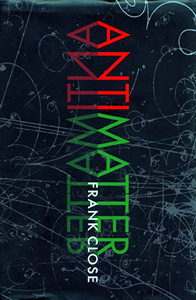2010-09-02.Antimatter, by Frank Close