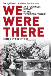 2010-09-04.We Were There, by Robert Fox