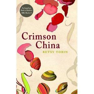 2010-11-23. Crimson China, Betsy Tobin