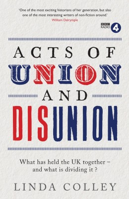 书名:《合与分》(Acts of Union and Disunion) 作者:琳达•科莱(Linda Colley) 出版社:Profile Books 出版日期:2014年1月