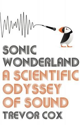 书名:《神奇的声音世界》(Sonic Wonderland) 作者:特雷弗•考克斯(Trevor Cox) 出版社:Bodley Head 出版日期:2014年1月