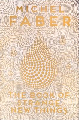 书名:《新鲜奇事之书》 (The Book of Strange New Things) 作者:米歇尔•法贝尔 (Michel Faber) 出版社:Canongate 出版时间:2014年10月
