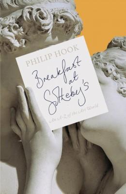 书名:《索斯比的早餐》(Breakfast at Sotheby's) 作者:菲利普•霍克(Philip Hook) 出版社:企鹅出版社 平装本出版时间:2014年11月