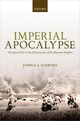 书名:《帝国的崩溃》(Imperial Apocalypse) 作者:乔舒亚•桑伯恩(Joshua A. Sanborn) 出版社:牛津大学出版社 出版日期:2014年9月