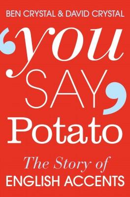 书名:《英语口音的故事》(You Say Potato) 作者:本•克里斯托(Ben Crystal)、戴维•克里斯托(David Crystal) 出版社:Pan Books 出版时间:2015年5月