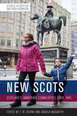 New Scots: Scotland'S Immigrant Communities Since 1945